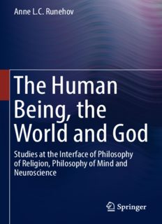 The Human Being, the World and God: Studies at the Interface of Philosophy of Religion, Philosophy of Mind and Neuroscience