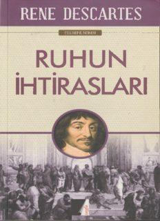 Rene Descartes - Ruhun İhtirasları