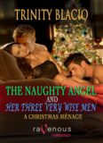 The Naughty Angel and Her Three Very Wise Men- A Christmas Menage