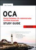 Oracle Database 12c Administrator Certified Associate Study Guide