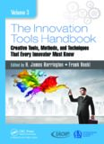 The innovation tools handbookn Volume 3, Creative Tools, Methods, and Techniques that Every Innovator Must Know