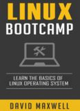 Linux: Bootcamp, The Crash Course for Understanding the Basics of Linux Operating System Language