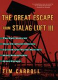 The great escape from Stalag Luft III : the full story of how 76 Allied officers carried out World War II's most remarkable mass escape