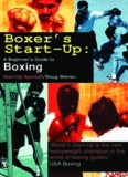 Boxer's Start-Up: A Beginner?s Guide to Boxing (Start-Up Sports series)