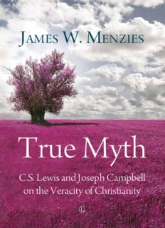 True Myth: C.S. Lewis and Joseph Campbell on the Veracity of Christianity