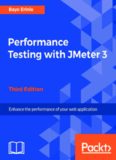 Performance Testing with JMeter 3: Enhance the performance of your web application