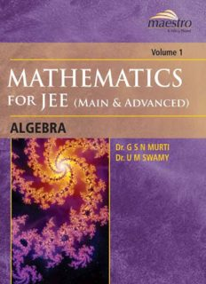 Wiley s Mathematics for IIT JEE Main and Advanced Algebra Vol 1 Maestro Series Dr. G S N Murti Dr. U M Swamy