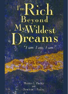 I'm Rich Beyond My Wildest Dreams--I Am. I Am. I Am.: How to Get Everything You Want in Life