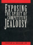 Exposing the Spirit of Competitive Jealousy
