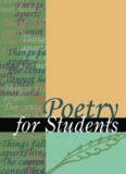Poetry for students. Volume 16: presenting analysis, context and criticism on commonly studied