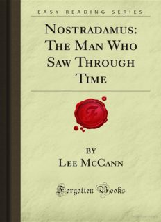 Nostradamus: The Man Who Saw Through Time (Forgotten Books)