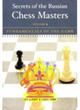 Secrets of the Russian Chess Masters: Fundamentals of the Game, Volume 1