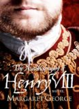 The Autobiography of Henry VIII- With Notes by His Fool, Will Somers