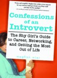 Confessions of an Introvert: The Shy Girl's Guide to Career, Networking and Getting the Most Out