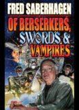 Of Berserkers, Swords and Vampires