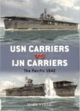 USN Carriers vs IJN Carriers: The Pacific, 1942 (Osprey Duel 6)