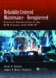 Reliability centered maintenance - reengineered : practical optimization of the RCM process with RCM-R