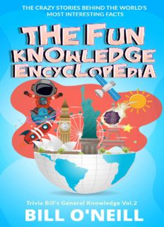 The Fun Knowledge Encyclopedia Volume 2  The Crazy Stories Behind the World s Most Interesting Facts (Trivia Bill s General Knowledge) Bill O Neill LAK Publishing