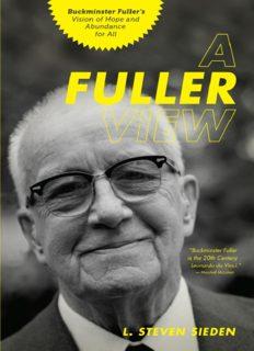 A Fuller View - Buckminster Fuller's Vision of Hope and Abundance for All