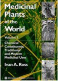 Medicinal Plants of the World Volume 3 - Chemical Constituents, Traditional and Modern Medicinal Uses  - Humana Press