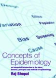 Concepts of Epidemiology: An integrated introduction to the ideas, theories, principles and methods