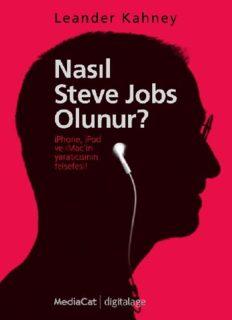 Nasıl Steve Jobs Olunur - Leander Kahney