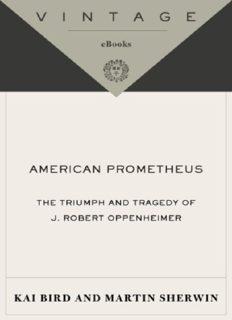 American Prometheus- The Triumph & Tragedy of J Robert Oppenheimer