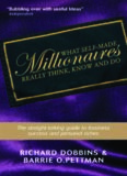 What Self-Made Millionaires Really Think, Know and Do: A Straight-Talking Guide to Business Success