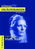 Erläuterungen zu Friedrich Schiller: Maria Stuart, 6. Auflage (Königs Erläuterungen und Materialien