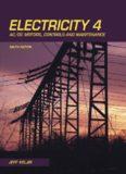 Electricity 4: AC/DC Motors, Controls, and Maintenance