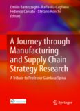 A Journey through Manufacturing and Supply Chain Strategy Research: A Tribute to Professor Gianluca