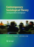 Contemporary Sociological Theory: An Integrated Multi-Level Approach