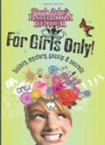 Uncle John's Bathroom Reader for Girls Only: Mystery, History, Gossip, and Secrets