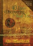 40 Days to Discovering the Real You. Learning to Live Authentically