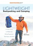 Lightweight backpacking and camping : a field guide to wilderness hiking equipment, technique and style