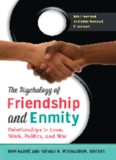 The Psychology of Friendship and Enmity [2 volumes]: Relationships in Love, Work, Politics, and War