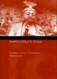 Marco Polo in China: A Venetian in the Realm of Khubilai Khan (Routledgecurzon Studies on the Early