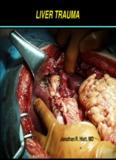 Liver Trauma - Jonathan R. Hiatt, MD - UCLA Department of Surgery