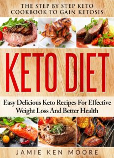 Keto Diet: The Step by Step Keto Cookbook to Gain Ketosis