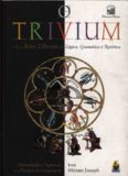 O Trivium - As Artes Liberais da Lógica, Gramática e Retórica