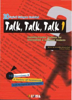 Talk, Talk, Talk 1: Speaking-Practice Textbook for Intermediate & Advanced Students