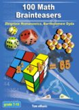 100 Math Brainteasers. Arithmetic, Algebra, and Geometry Brain Teasers, Puzzles, Games, and Problems...