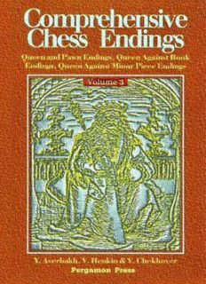 Comprehensive Chess Endings Volume 3 - Queen and Pawn Endings Queen Against Rook Endings Queen Against Minor Piece Endings