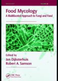 Food Mycology: A Multifaceted Approach to Fungi and Food (Mycology, Vol 25)