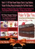 45 Best Paleo Dessert Recipes Quick & Easy Low Fat Delicious Recipes For Busy Moms + Paleo Is Like Y. 2 In 1 Box Set Compilation