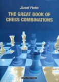 The great book of chess combinations = Großes Buch der Kombinationen = Grand livre des combinaisons = Kombinációk nagy könyve