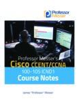 Professor Messer's Cisco CCENT/CCNA 100-105 ICND1 Course Notes James