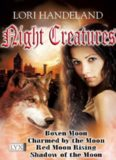 Night Creatures (Boxen Moon; Charmed by the Moon; Red Moon Rising; Shadow of the Moon)