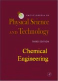 Encyclopedia of Physical Science and Technology, 3rd Edition, 18 volume set. Chemical engineering