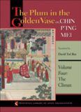The Plum in the Golden Vase or, Chin P'ing Mei: Volume Four: The Climax (Princeton Library of Asian